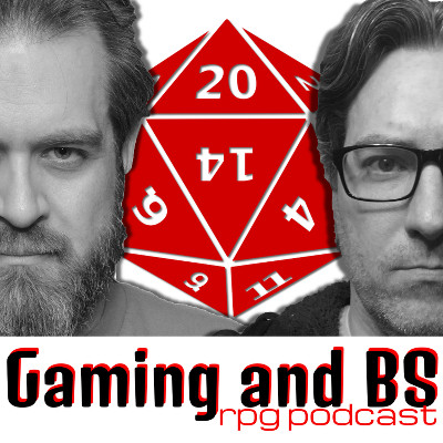 Gaming & BS Podcast