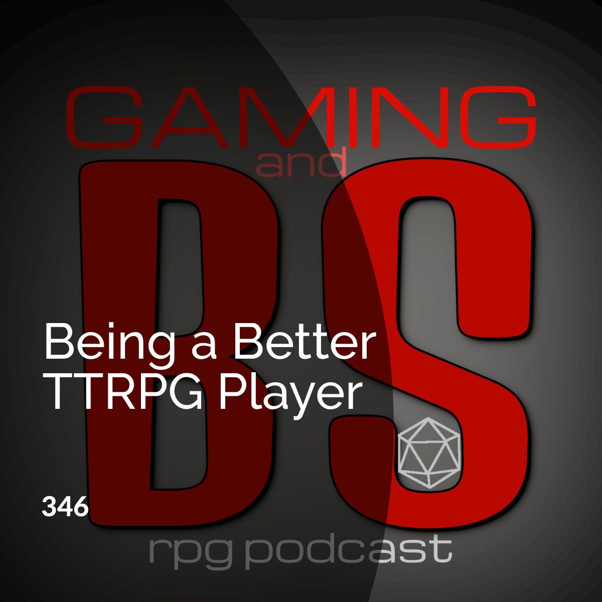 Being a Better TTRPG Player